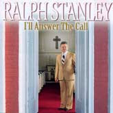 RALPH STANLEY 'I'll Answer The Call'