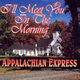 APPALACHIAN EXPRESS 'I'll Meet You In the Morning'         REB-1664-CD