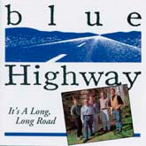 BLUE HIGHWAY 'It's a Long, Long Road'          REB-1719-CD