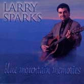 LARRY SPARKS 'Blue Mountain Memories'