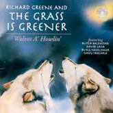RICHARD GREENE 'Wolves A Howlin'