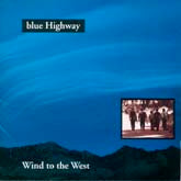 BLUE HIGHWAY 'Wind to the West'   REB-1731-CD