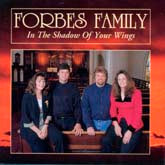 FORBES FAMILY 'In the Shadow Of Your Wings'