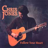 CHRIS JONES 'Follow Your Heart'