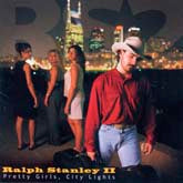 RALPH STANLEY II 'Pretty Girls, City Lights'