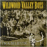 WILDWOOD VALLEY BOYS 'I'm A Believer'
