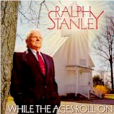 RALPH STANLEY 'While The Ages Roll On'
