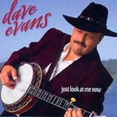 DAVE EVANS 'Just Look At Me Now'