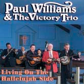 PAUL WILLIAMS & THE VICTORY TRIO 'Living On The Hallelujah Side'