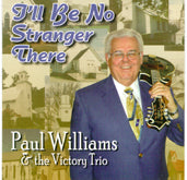PAUL WILLIAMS 'I'll Be No Stranger There'