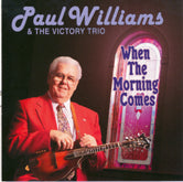 PAUL WILLIAMS & THE VICTORY TRIO 'When The Morning Comes'