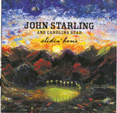 JOHN STARLING & CAROLINA STAR 'Slidin' Home'