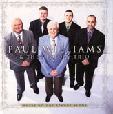 PAUL WILLIAMS & HIS VICTORY TRIO 'Where No One Stands Alone'