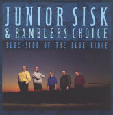 JUNIOR SISK & RAMBLERS CHOICE 'Blue Side Of The Blue Ridge'