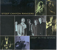 "STEEP CANYON RANGERS ""Deep In The Shade"""