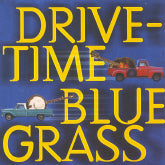 VARIOUS ARTISTS 'Drive-Time Bluegrass'