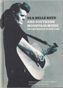 OLA BELLE REED AND SOUTHERN MOUNTAIN MUSIC ON THE MAXON-DIXON LINE DTD-40-BOOK