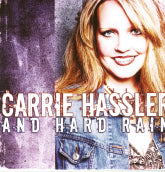 CARRIE HASSLER AND HARD RAIN 'Carrie Hassler And Hard Rain'