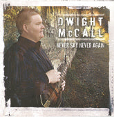 DWIGHT McCALL 'Never Say Never Again' RUR-1031-CD