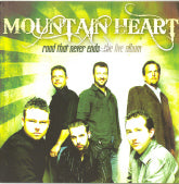 MOUNTAIN HEART 'Road That Never Ends The Live Album'