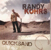 RANDY KOHRS 'Quicksand'