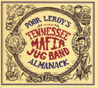 TENNESSEE MAFIA JUG BAND 'Poor Leroy's Almanack' SFR-1003-CD
