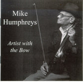 MIKE HUMPHREYS 'Artist With The Bow'