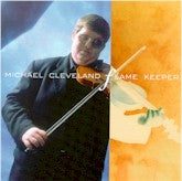 MICHAEL CLEVELAND 'Flame Keeper'  ROU-0494-CD   NO LONGER AVAILABLE