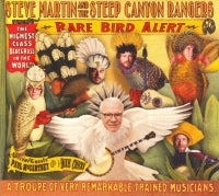 STEVE MARTIN AND THE STEEP CANYON RANGERS 'Rare Bird Alert' ROU-0660