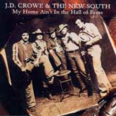 J.D. CROWE & THE NEW SOUTH 'My Home Ain't In the Hall of Fame' ROU-0103-CD