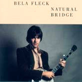 BELA FLECK 'Natural Bridge'