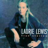 LAURIE LEWIS 'True Stories'