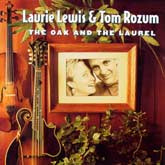 LAURIE LEWIS 'The Oak & the Laurel' (with Tom Rozum)