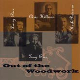RICE RICE HILLMAN & PEDERSEN 'Out Of the Woodwork'