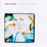 LAURIE LEWIS 'Seeing Things'