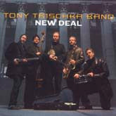 TONY TRISCHKA BAND 'New Deal'