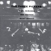 EARL SCRUGGS, DOC WATSON & RICKY SKAGGS 'The Three Pickers'