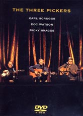 EARL SCRUGGS, DOC WATSON & RICKY SKAGGS 'The Three Pickers' DVD