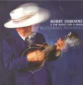 BOBBY OSBORNE & THE ROCKY TOP X-PRESS 'Bluegrass Melodies'