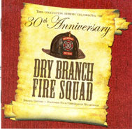 DRY BRANCH FIRE SQUAD 'Thirtieth Anniversary Special'