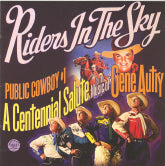 RIDERS IN THE SKY 'A Centennial Salute To The Music Of Gene Autry'