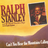 RALPH STANLEY 'Can't You Hear The Mountains Calling'