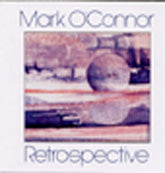 MARK O'CONNOR 'Retrospective'