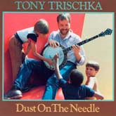TONY TRISCHKA 'Dust On the Needle'