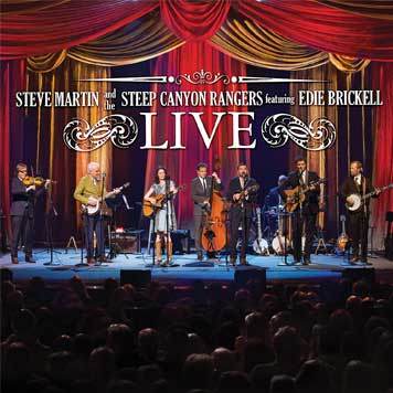 STEVE MARTIN & THE STEEP CANYON RANGERS featuring EDIE BRICKELL 'Live'