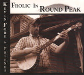 KEVIN FORE & FRIENDS 'Frolic In Round Peak'