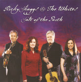 RICKY SKAGGS & THE WHITES 'Salt Of The Earth'