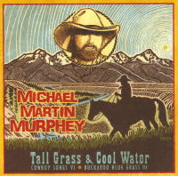 MICHAEL MARTIN MURPHEY 'Tall Grass & Cool Water'