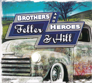 FELLER & HILL 'Brothers and Heroes'