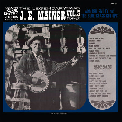 J. E. MAINER with RED SMILEY & THE BLUEGRASS CUT-UPS 'The Legendary J. E. Mainer Volume 3'